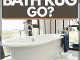 At Home Bathroom Rugs where Does A Bath Rug Go Home Decor Bliss