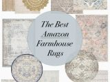 Farmhouse area Rug for Living Room the Best Farmhouse Rugs On Amazon & Tips for Finding the